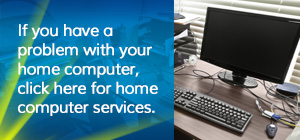 Click here for IT support services for Leighton Buzzard and Milton Keynes home computers